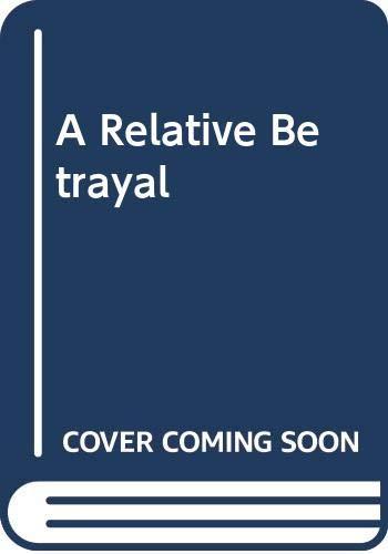 9780263784688: A Relative Betrayal (Favourites)