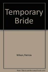 Temporary Bride: Wilson, Patricia