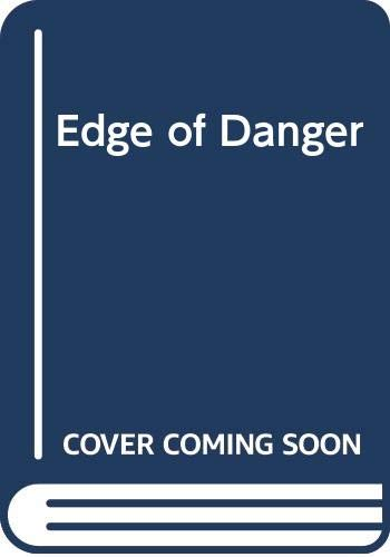9780263785456: Edge of Danger