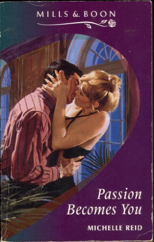 Passion Becomes You: Reid, Michelle