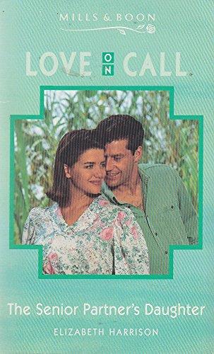 9780263785937: Senior Partner's Daughter (Love on Call S.)