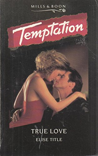 True Love (Temptation S.) (0263786013) by Elise Title