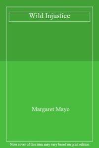 9780263786217: Wild Injustice