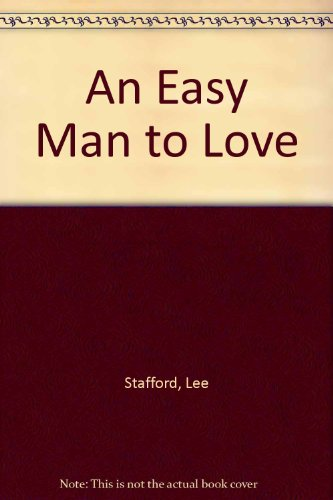 An Easy Man to Love: Stafford, Lee