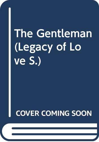 9780263788341: The Gentleman (Legacy of Love S.)