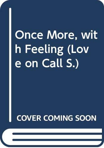 9780263788839: Once More, with Feeling (Love on Call)