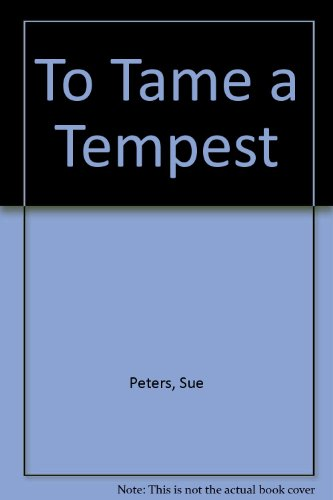 To Tame a Tempest