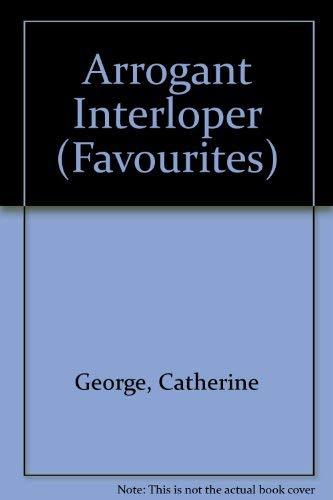 9780263789492: Arrogant Interloper (Favourites)