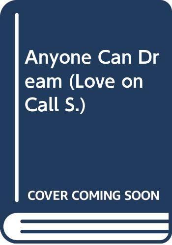 9780263789690: Anyone Can Dream (Love on Call)