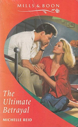 9780263790450: The Ultimate Betrayal (Romance)