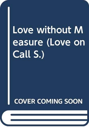 9780263790962: Love without Measure (Love on Call)