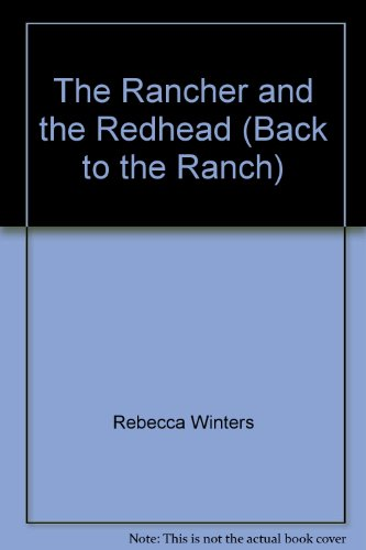 9780263791204: The Rancher and the Redhead (Back to the Ranch)