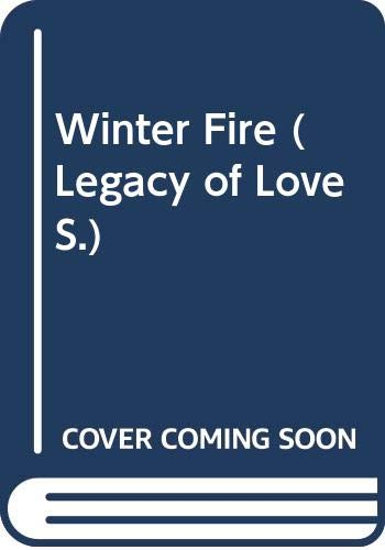 9780263793017: Winter Fire (Legacy of Love)