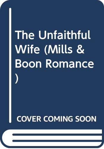 9780263793765: The Unfaithful Wife (Mills & Boon Romance)