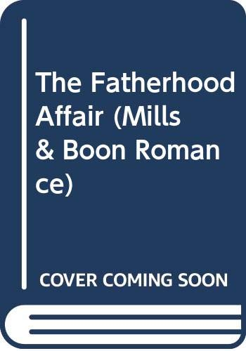 The Fatherhood Affair (Romance S.) (9780263793987) by Emma Darcy