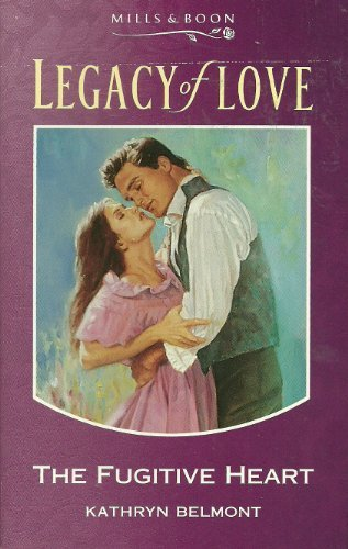 9780263794083: The Fugitive Heart (Legacy of Love S.)