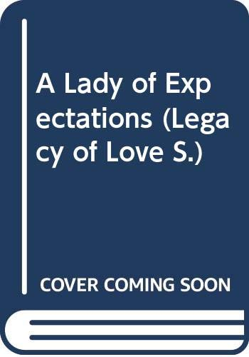 9780263794090: A Lady of Expectations (Legacy of Love S.)