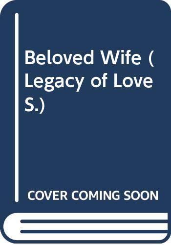 9780263794649: Beloved Wife (Legacy of Love)