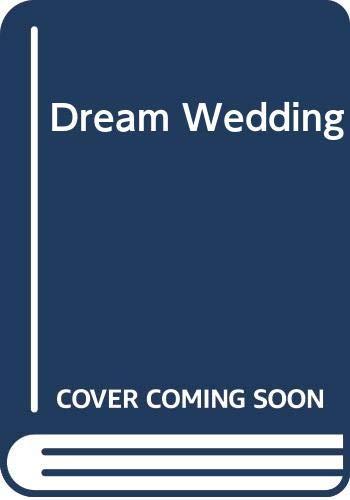 9780263795554: Dream Wedding