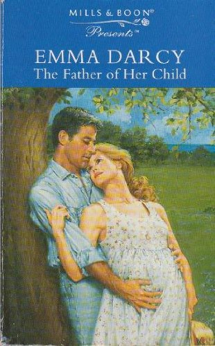 The Father of Her Child (Presents) (0263797902) by Emma Darcy