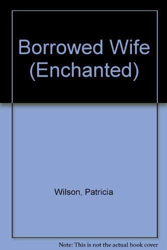 9780263798470: Borrowed Wife (Enchanted)
