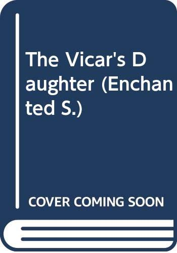 9780263798524: The Vicar's Daughter (Enchanted)