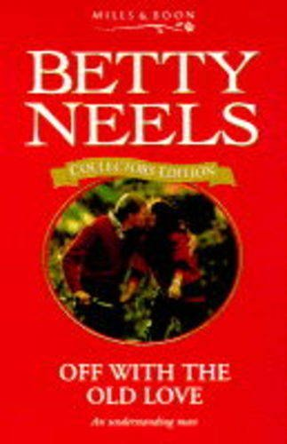 9780263798869: Off with the Old Love (Betty Neels Collector's Editions)