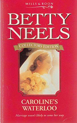 9780263798920: Caroline's Waterloo (Betty Neels Collector's Editions)