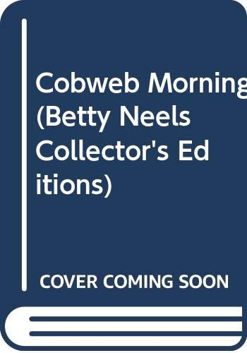 9780263798944: Cobweb Morning (Betty Neels Collector's Editions)