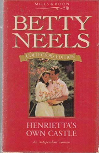 9780263798951: Henrietta's Own Castle (Betty Neels Collector's Editions)