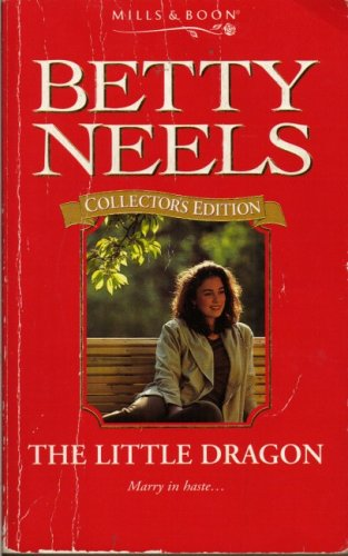 9780263798982: The Little Dragon (Betty Neels Collector's Editions)