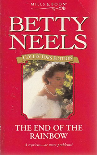 9780263799088: The End of the Rainbow (Betty Neels Collector's Editions)