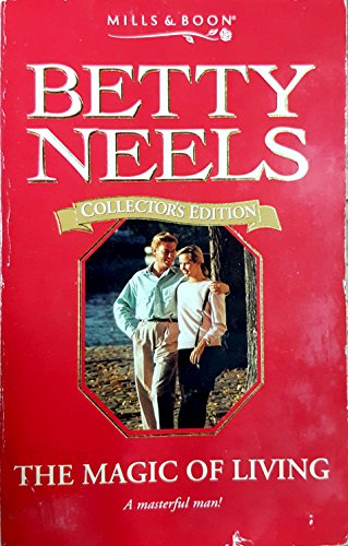 9780263799101: The Magic of Living (Betty Neels Collector's Editions)