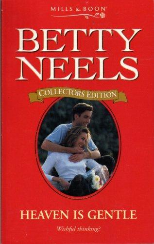 9780263799200: Heaven is Gentle (Betty Neels Collector's Editions)