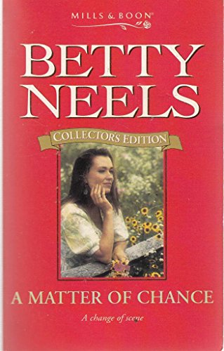 9780263799217: A Matter of Chance (Betty Neels Collector's Editions)