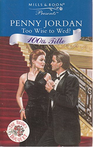 9780263799279: TOO WISE TO WED? (PRESENTS S.)
