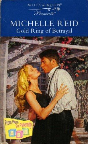 9780263799286: Gold Ring of Betrayal (Presents S.)