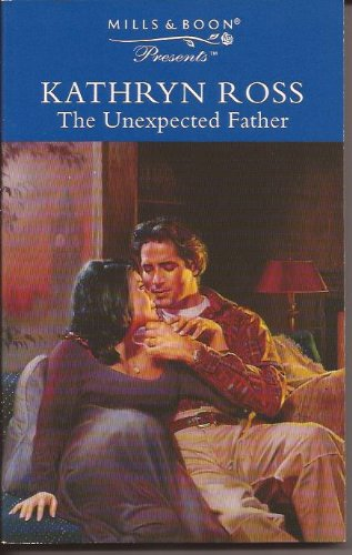 9780263799316: The Unexpected Father (Presents)