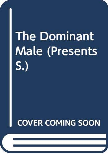 9780263799347: The Dominant Male