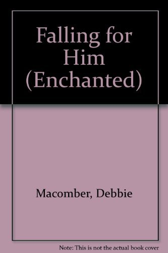 9780263799361: FALLING FOR HIM (ENCHANTED S.)