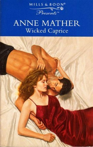 WICKED CAPRICE (PRESENTS S.) (0263799484) by Anne Mather