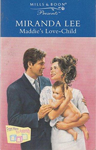 9780263799507: Maddie's Love-Child (Mills & Boon Presents)