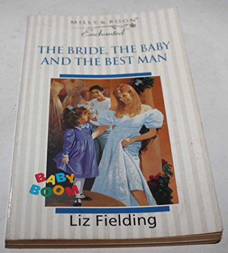 9780263799606: Bride, the Baby and the Best Man (Enchanted)