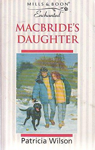 9780263800333: Macbride's Daughter (Enchanted)