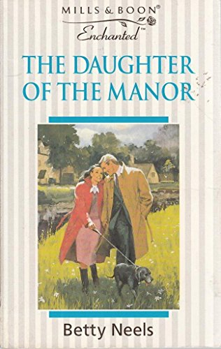 9780263800678: The Daughter of the Manor (Enchanted)