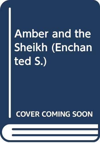 9780263800722: Amber and the Sheikh (Enchanted)