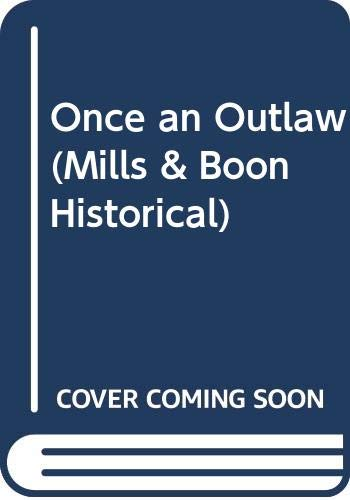 9780263801279: Once an Outlaw (Historical Romance S.)