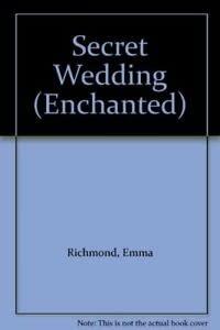 9780263801545: Secret Wedding (Enchanted)