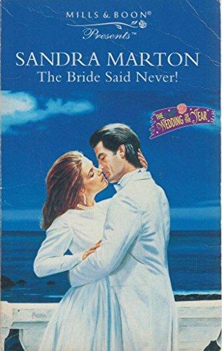 9780263803587: The Bride Said Never! (Presents S.)