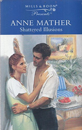 9780263803594: Shattered Illusions (Presents S.)